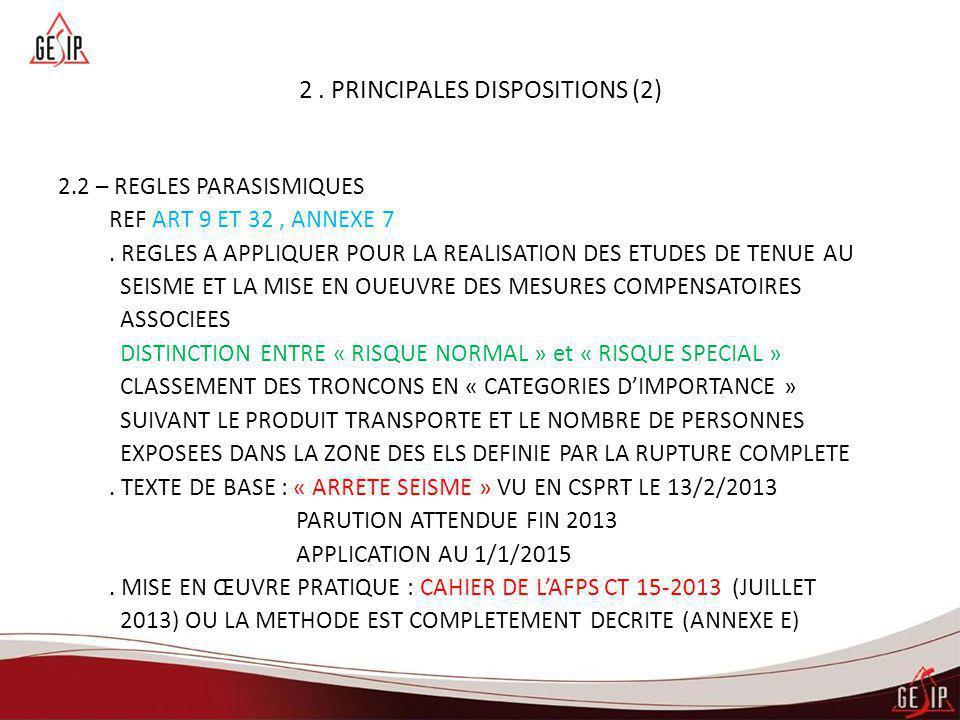 2. PRINCIPALES DISPOSITIONS (2) 2.2 – REGLES PARASISMIQUES REF ART 9 ET 32, ANNEXE 7. REGLES A APPLIQUER POUR LA REALISATION DES ETUDES DE TENUE AU SE