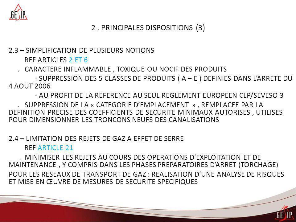 2. PRINCIPALES DISPOSITIONS (3) 2.3 – SIMPLIFICATION DE PLUSIEURS NOTIONS REF ARTICLES 2 ET 6. CARACTERE INFLAMMABLE, TOXIQUE OU NOCIF DES PRODUITS -