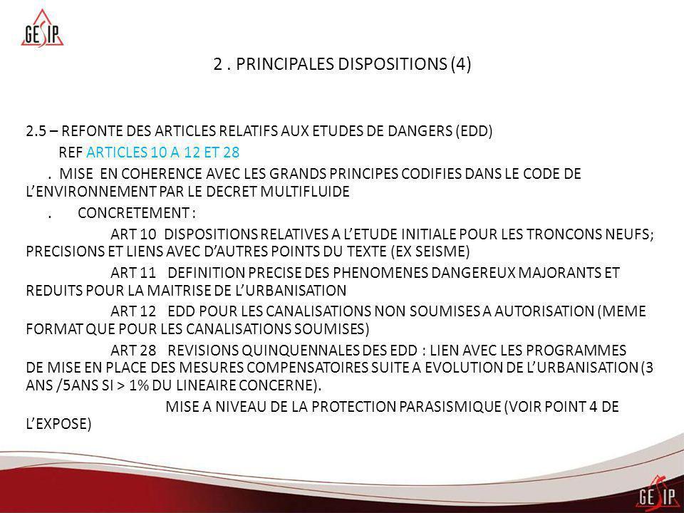 2. PRINCIPALES DISPOSITIONS (4) 2.5 – REFONTE DES ARTICLES RELATIFS AUX ETUDES DE DANGERS (EDD) REF ARTICLES 10 A 12 ET 28. MISE EN COHERENCE AVEC LES