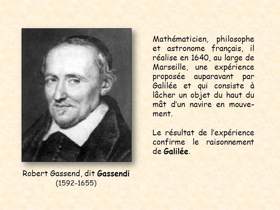Mathématicien, philosophe et astronome français, il réalise en 1640, au large de Marseille, une expérience proposée auparavant par Galilée et qui cons