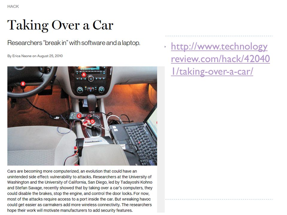  http://www.technology review.com/hack/42040 1/taking-over-a-car/ http://www.technology review.com/hack/42040 1/taking-over-a-car/