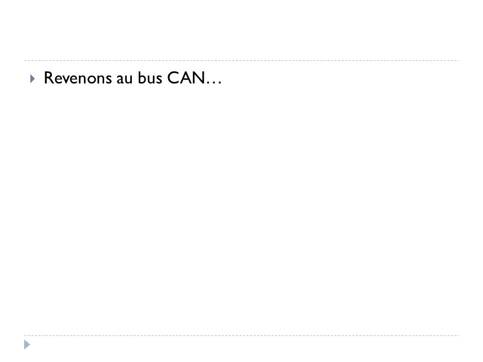  Revenons au bus CAN…