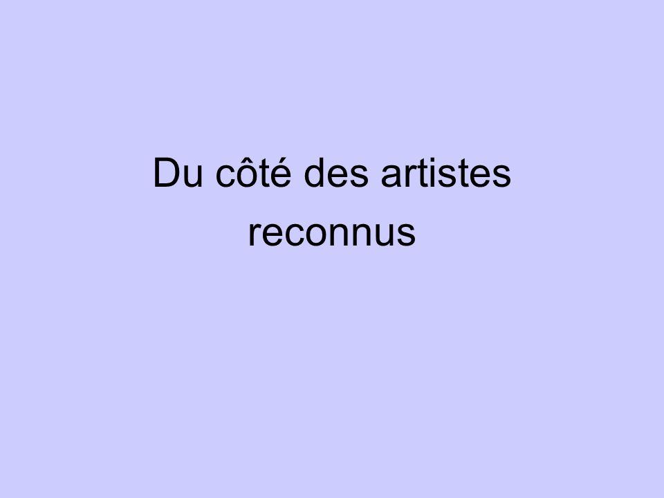 Du côté des artistes reconnus