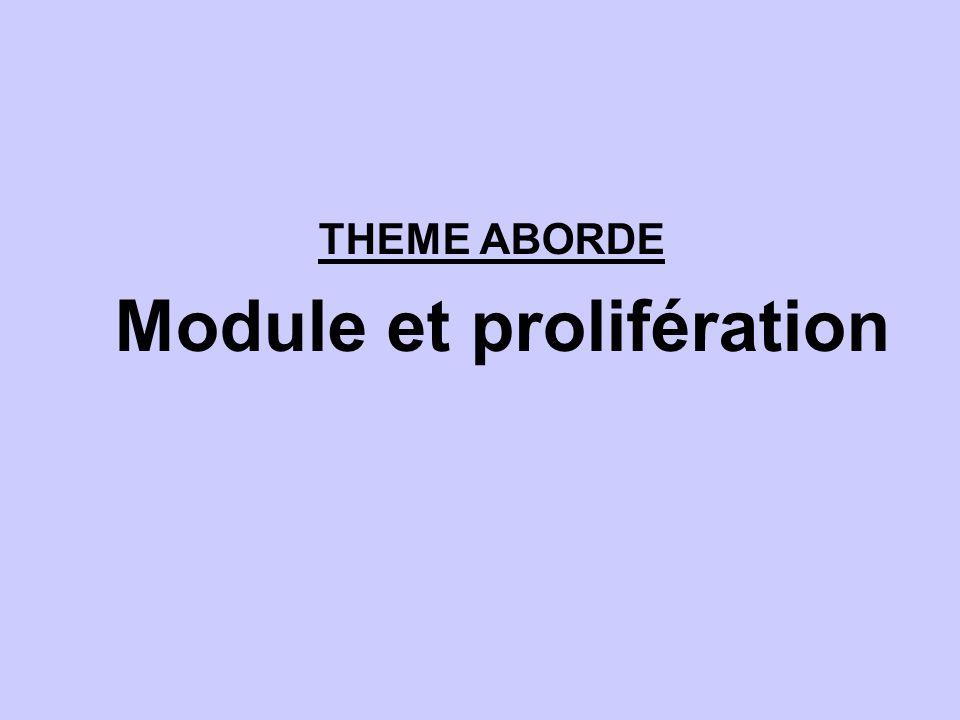 THEME ABORDE Module et prolifération