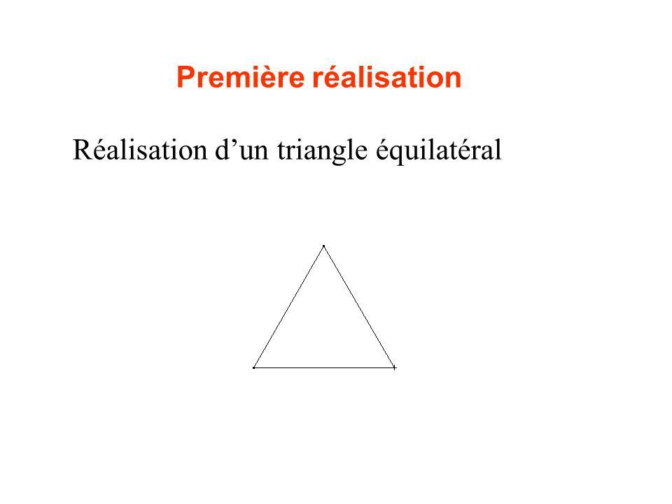 Réalisation d'un triangle équilatéral Première réalisation