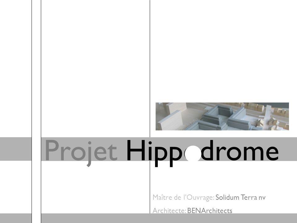 Projet Hippodrome Maître de l'Ouvrage: Solidum Terra nv Architecte: BENArchitects