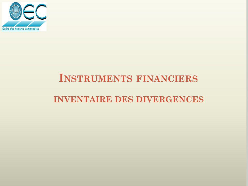 I NSTRUMENTS FINANCIERS INVENTAIRE DES DIVERGENCES