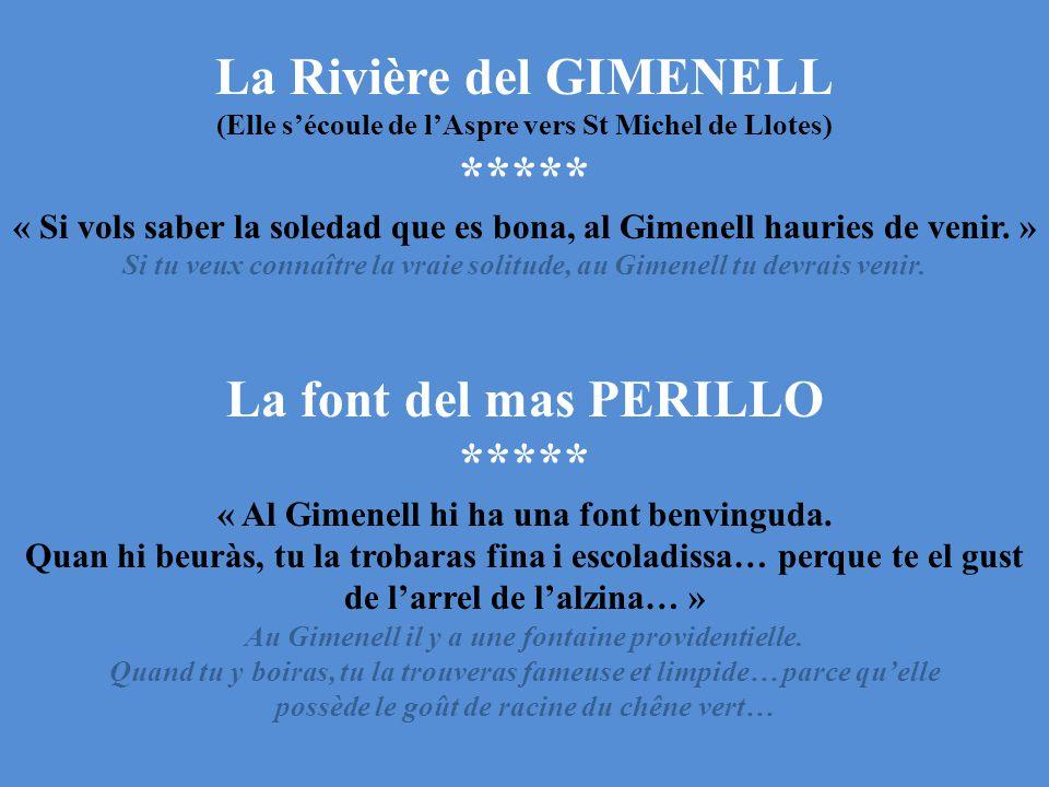 La Rivière del GIMENELL (Elle s'écoule de l'Aspre vers St Michel de Llotes) ***** « Si vols saber la soledad que es bona, al Gimenell hauries de venir