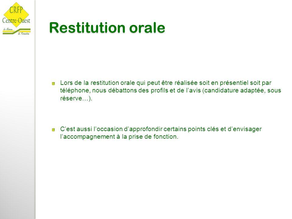 Restitution orale Lors de la restitution orale qui peut être réalisée soit en présentiel soit par téléphone, nous débattons des profils et de l'avis (