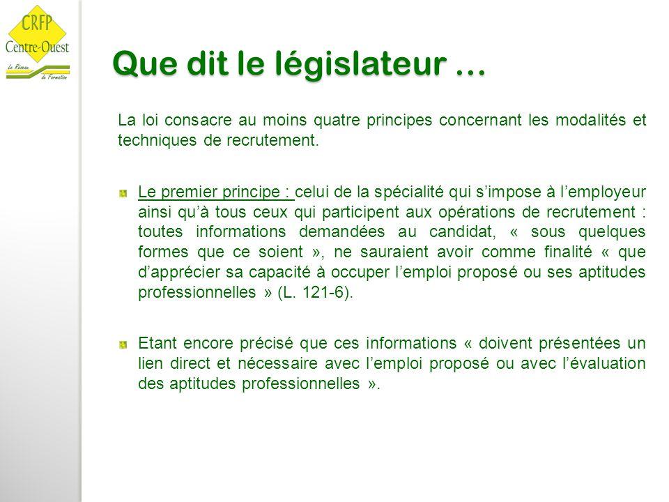 Que dit le législateur … La loi consacre au moins quatre principes concernant les modalités et techniques de recrutement. Le premier principe : celui
