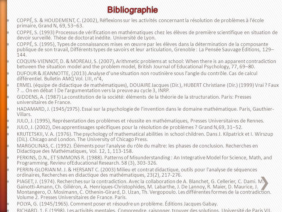» COPPÉ, S. & HOUDEMENT, C. (2002), Réflexions sur les activités concernant la résolution de problèmes à l'école primaire, Grand N, 69, 53–63. » COPPE