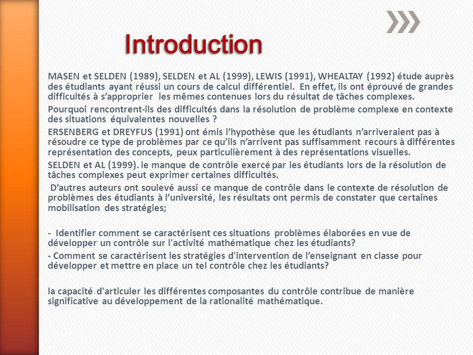 MASEN et SELDEN (1989), SELDEN et AL (1999), LEWIS (1991), WHEALTAY (1992) étude auprès des étudiants ayant réussi un cours de calcul différentiel. En