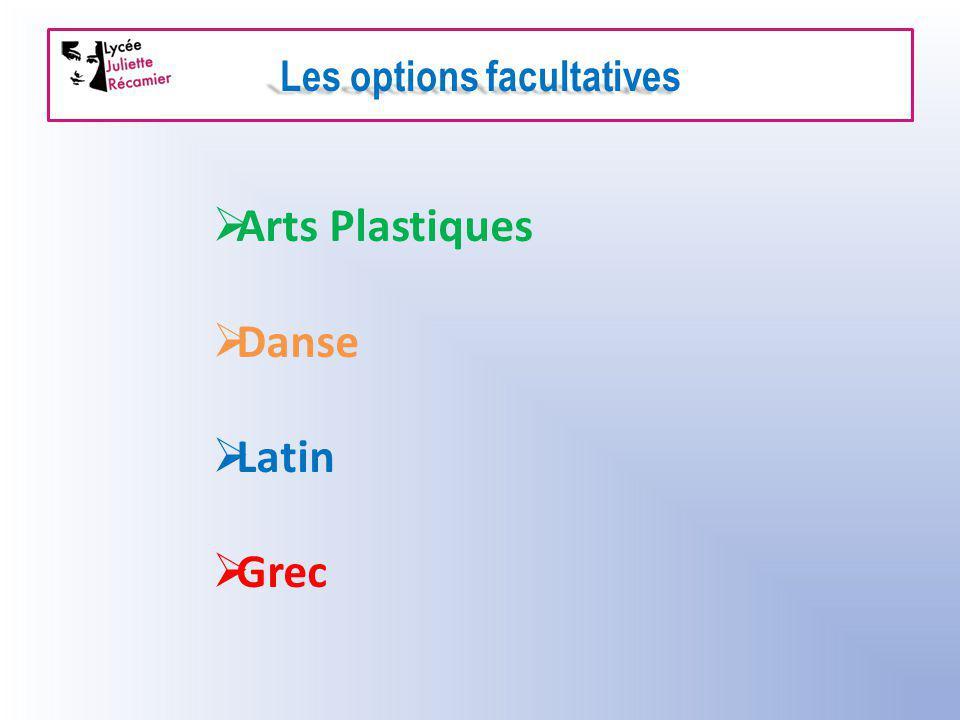 Les options facultatives  Arts Plastiques  Danse  Latin  Grec