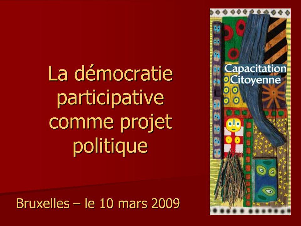 La démocratie participative comme projet politique Bruxelles – le 10 mars 2009