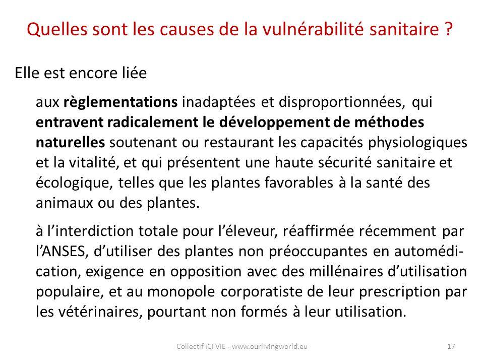 Quelles sont les causes de la vulnérabilité sanitaire ? Elle est encore liée aux règlementations inadaptées et disproportionnées, qui entravent radica
