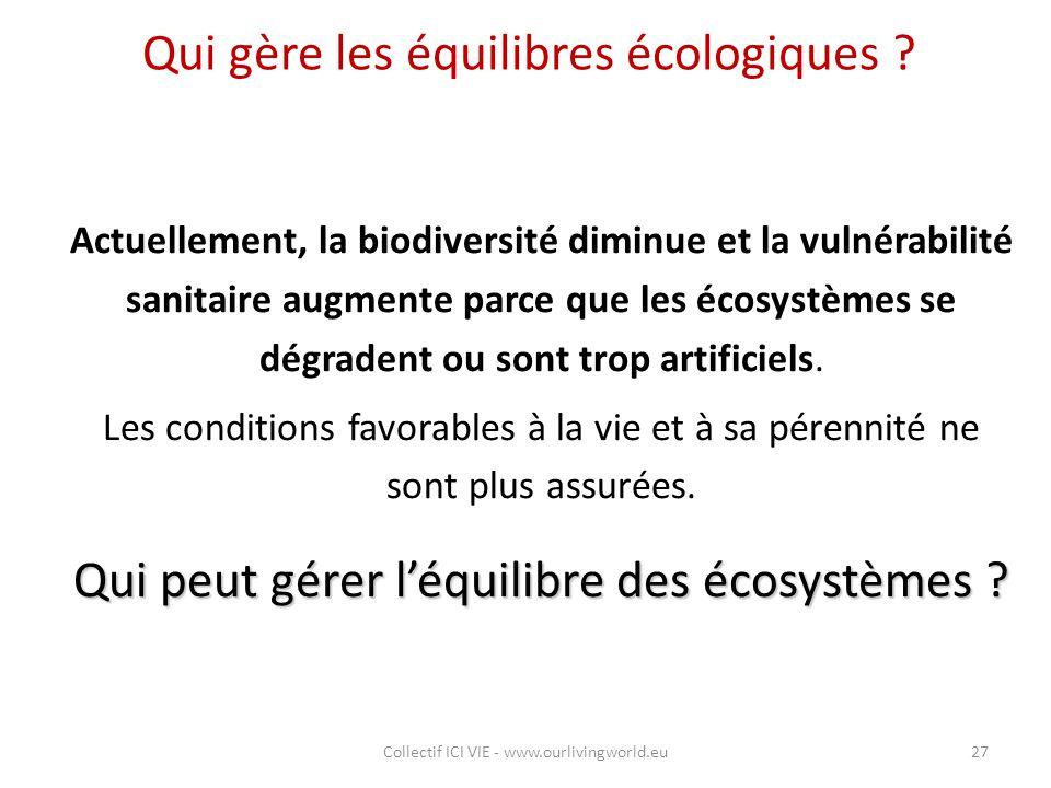 Qui gère les équilibres écologiques ? Actuellement, la biodiversité diminue et la vulnérabilité sanitaire augmente parce que les écosystèmes se dégrad