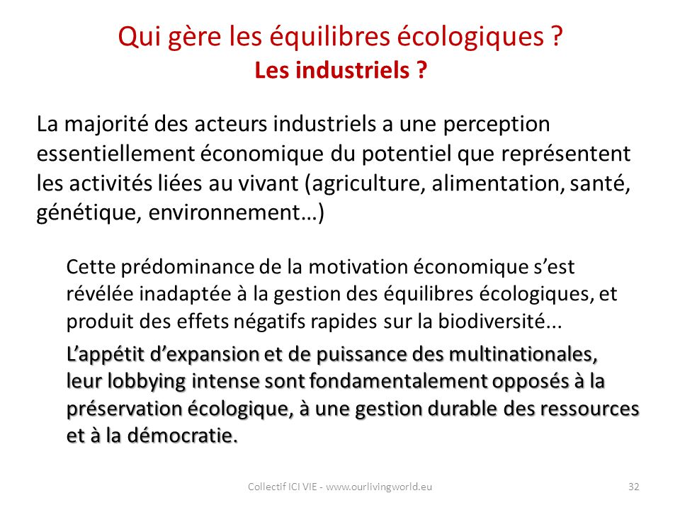 Qui gère les équilibres écologiques ? Les industriels ? La majorité des acteurs industriels a une perception essentiellement économique du potentiel q