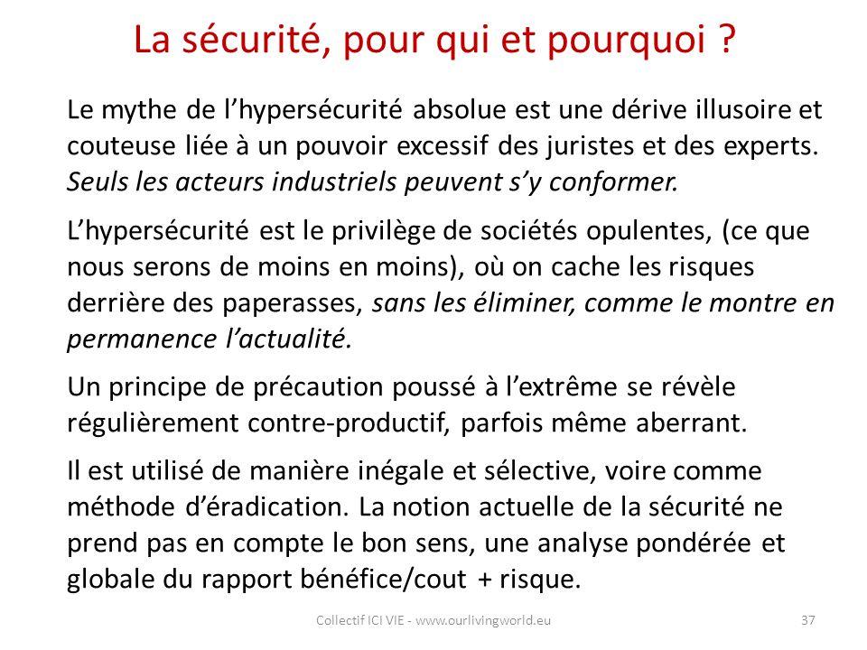 La sécurité, pour qui et pourquoi ? Le mythe de l'hypersécurité absolue est une dérive illusoire et couteuse liée à un pouvoir excessif des juristes e