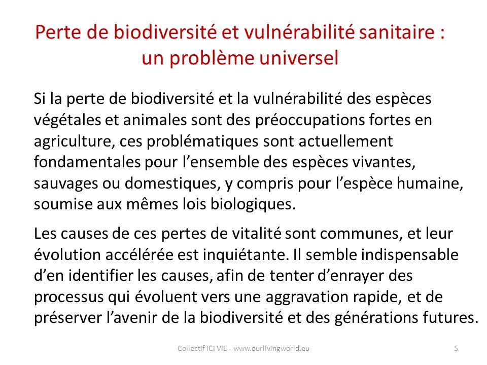 Perte de biodiversité et vulnérabilité sanitaire : un problème universel Si la perte de biodiversité et la vulnérabilité des espèces végétales et anim