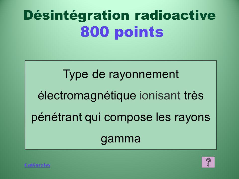 Catégories Qu'est-ce que l'hélium? Désintégration radioactive 600 points