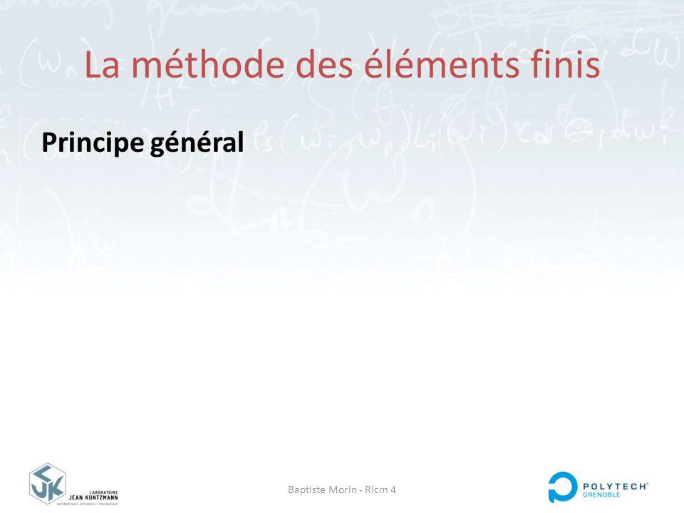 Baptiste Morin - Ricm 4 La méthode des éléments finis Principe général