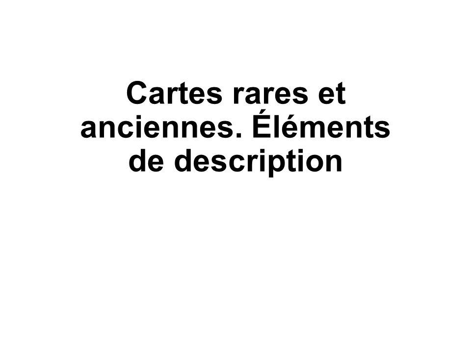 Cartes rares et anciennes. Éléments de description