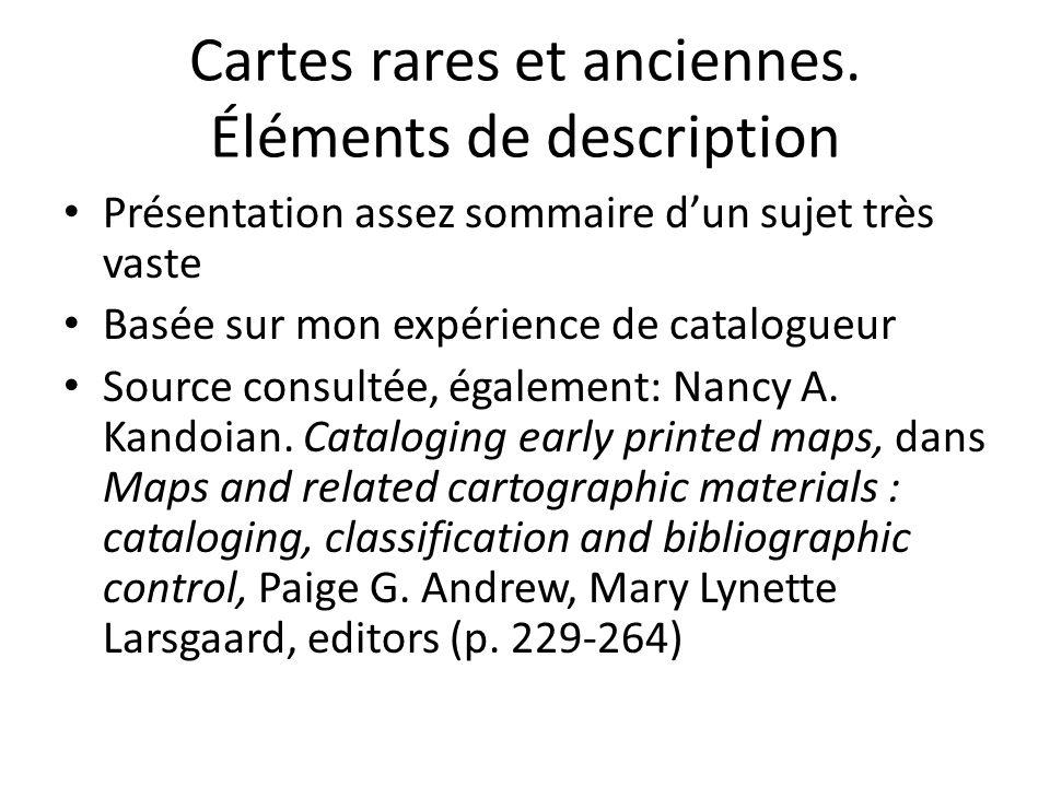 Présentation assez sommaire d'un sujet très vaste Basée sur mon expérience de catalogueur Source consultée, également: Nancy A. Kandoian. Cataloging e