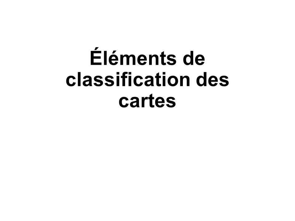 Éléments de classification des cartes