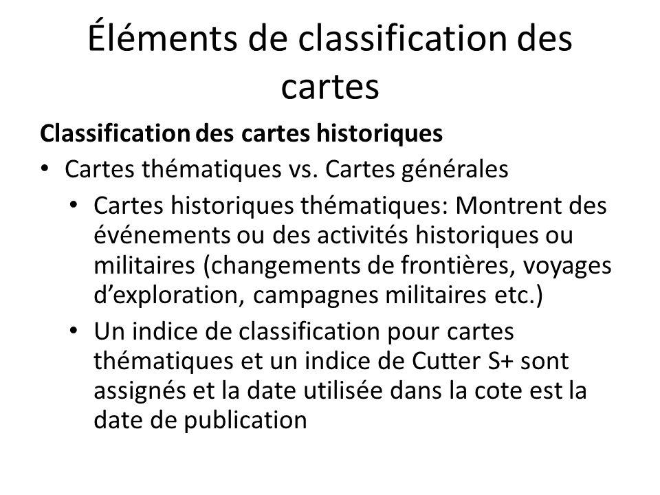 Éléments de classification des cartes Classification des cartes historiques Cartes thématiques vs. Cartes générales Cartes historiques thématiques: Mo
