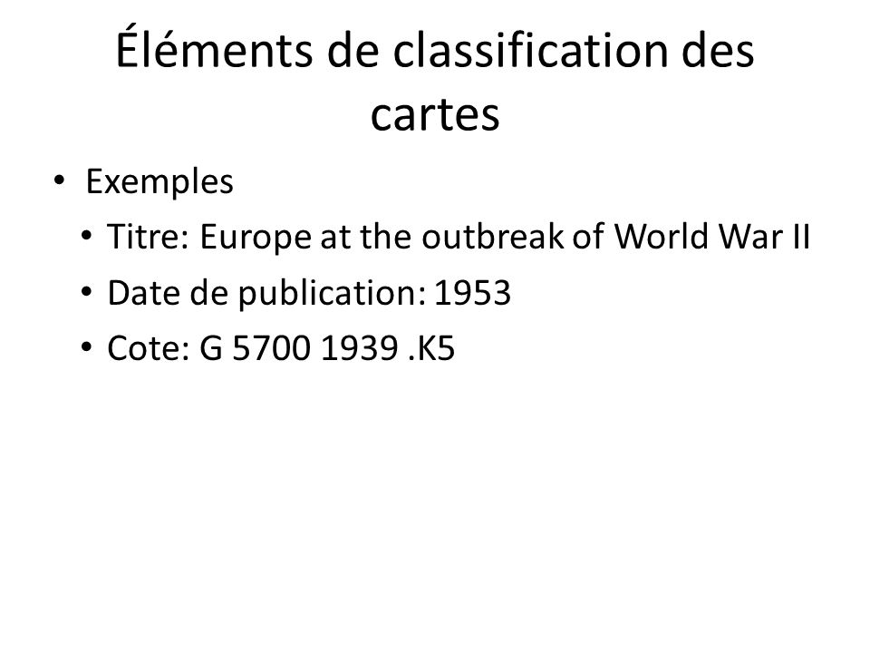 Éléments de classification des cartes Exemples Titre: Europe at the outbreak of World War II Date de publication: 1953 Cote: G 5700 1939.K5
