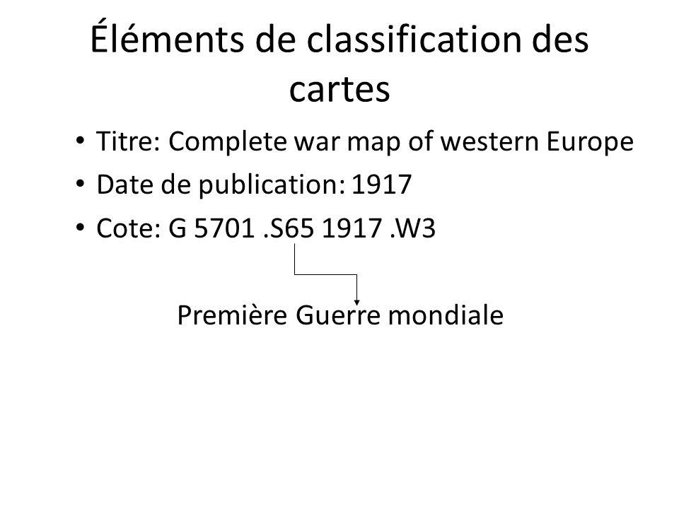 Éléments de classification des cartes Titre: Complete war map of western Europe Date de publication: 1917 Cote: G 5701.S65 1917.W3 Première Guerre mon