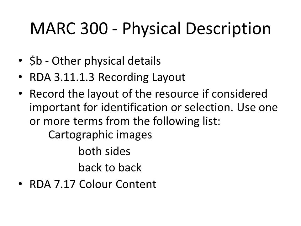 MARC 300 - Physical Description $b - Other physical details RDA 3.11.1.3 Recording Layout Record the layout of the resource if considered important fo