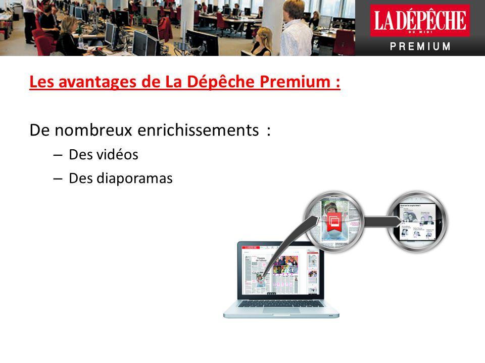 Les avantages de La Dépêche Premium : De nombreux enrichissements : – Des vidéos – Des diaporamas
