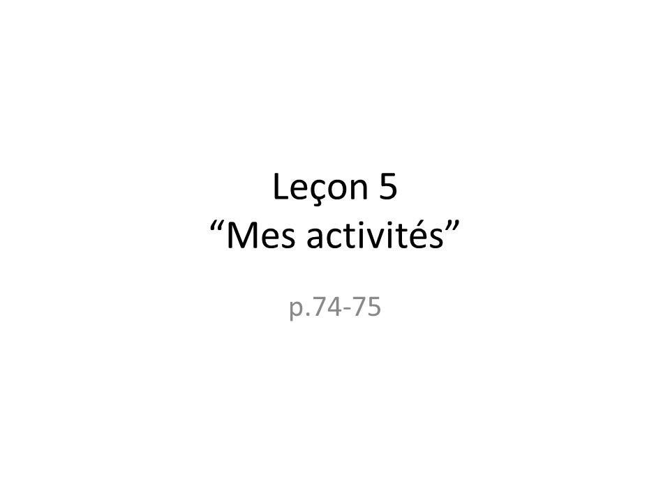 "Leçon 5 ""Mes activités"" p.74-75"