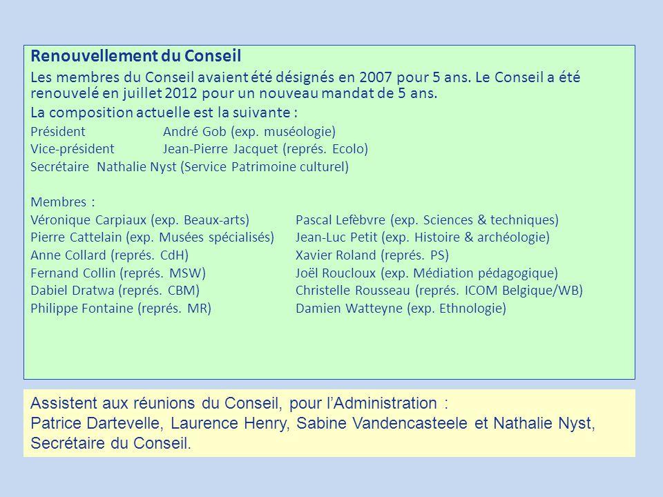 Renouvellement du Conseil Les membres du Conseil avaient été désignés en 2007 pour 5 ans. Le Conseil a été renouvelé en juillet 2012 pour un nouveau m