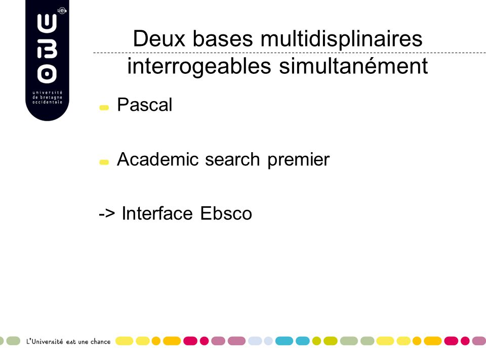 Deux bases multidisplinaires interrogeables simultanément Pascal Academic search premier -> Interface Ebsco