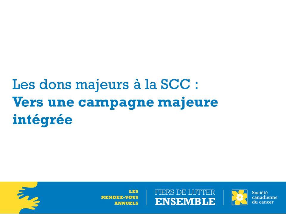 Les dons majeurs à la SCC : Vers une campagne majeure intégrée