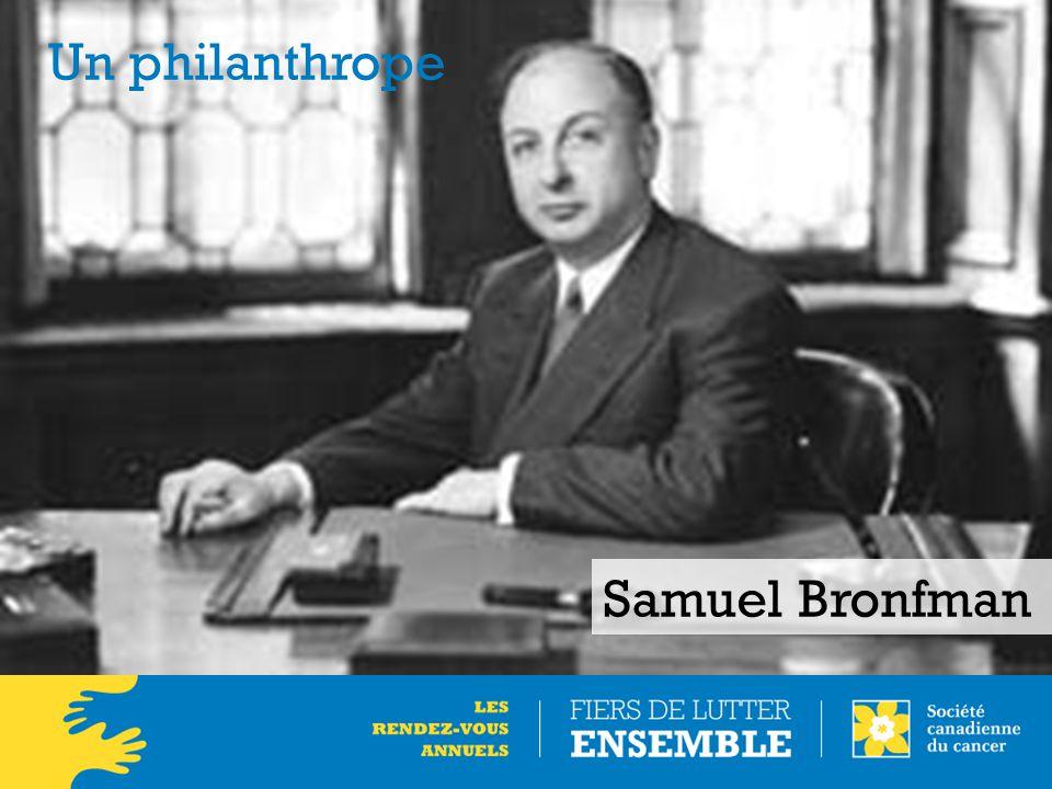 Samuel Bronfman Un philanthrope