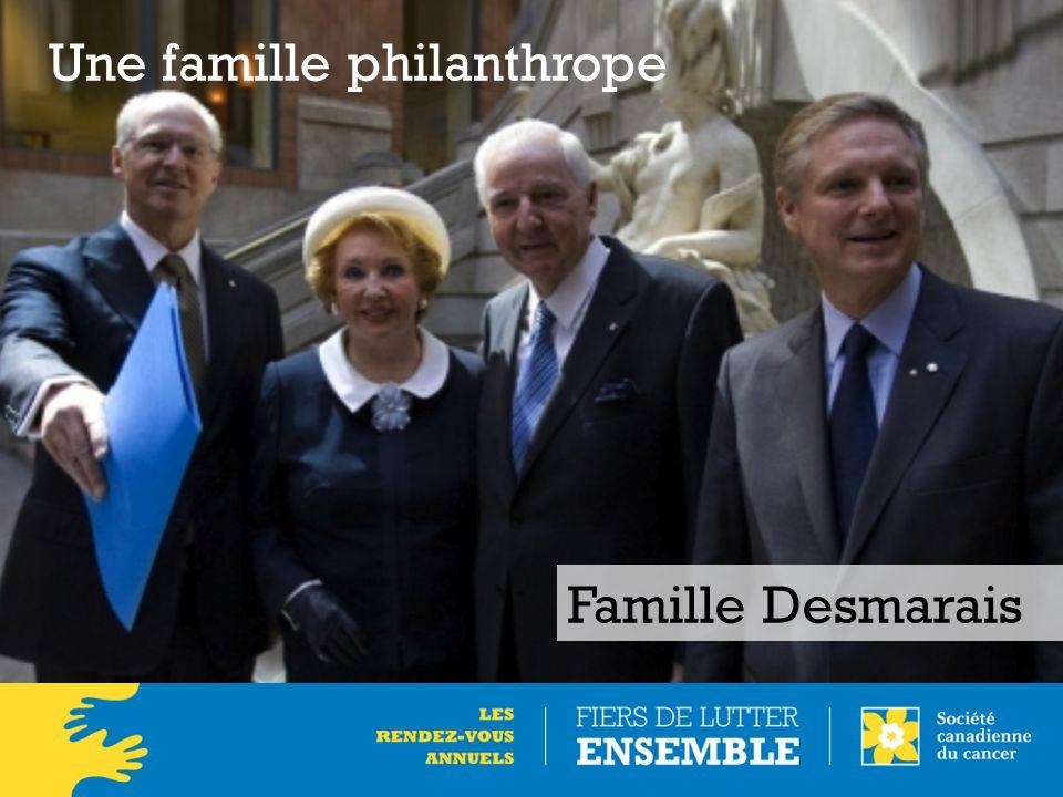 Une famille philanthrope Famille Desmarais