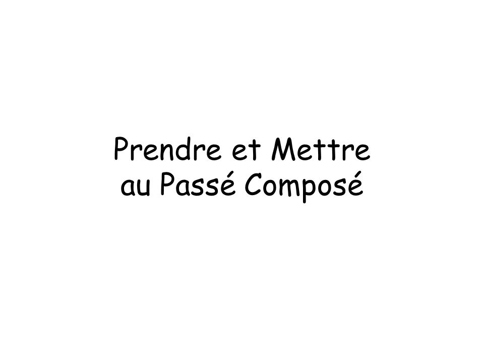 On repasse quelques PP irréguliers~ Prendre > _________ Mettre > _________ -Comprendre > _________ -Permettre > _________ -Apprendre > _________ -Promettre > _________ to take to understand to learn to set/place to permit to promise