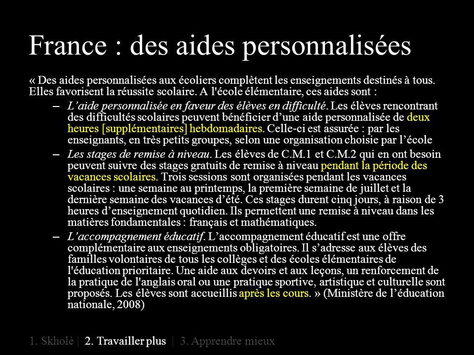 France : des aides personnalisées « Des aides personnalisées aux écoliers complètent les enseignements destinés à tous.