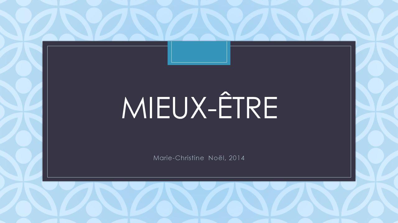 C MIEUX-ÊTRE Marie-Christine Noël, 2014