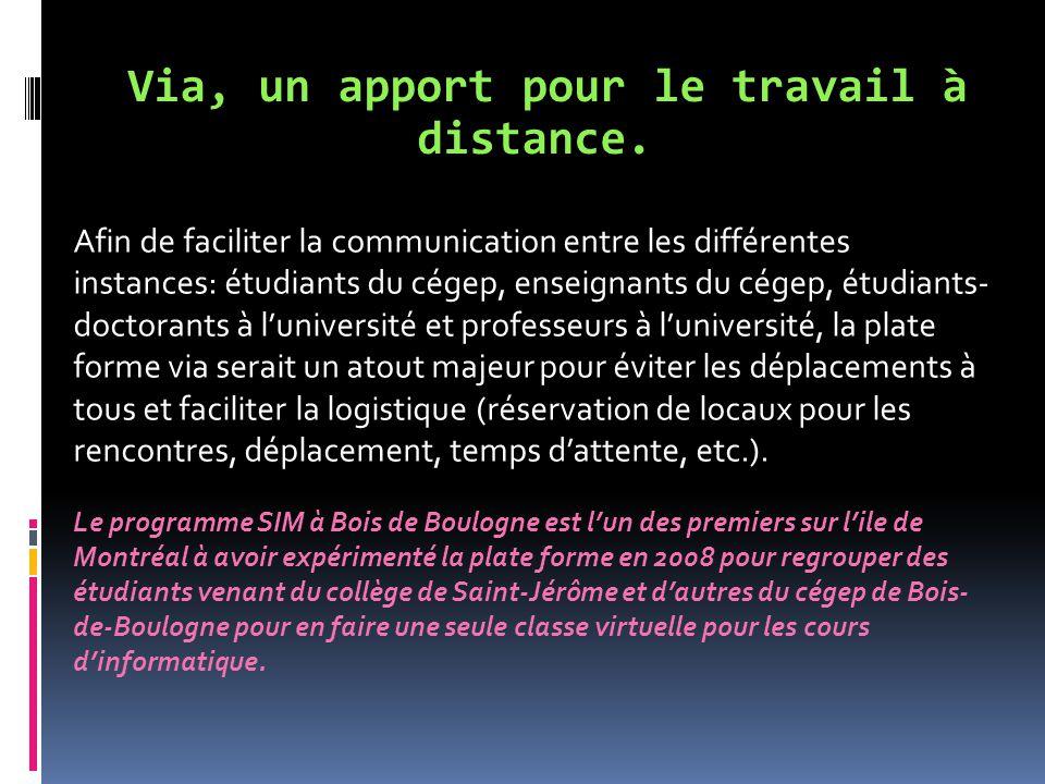 Afin de faciliter la communication entre les différentes instances: étudiants du cégep, enseignants du cégep, étudiants- doctorants à l'université et