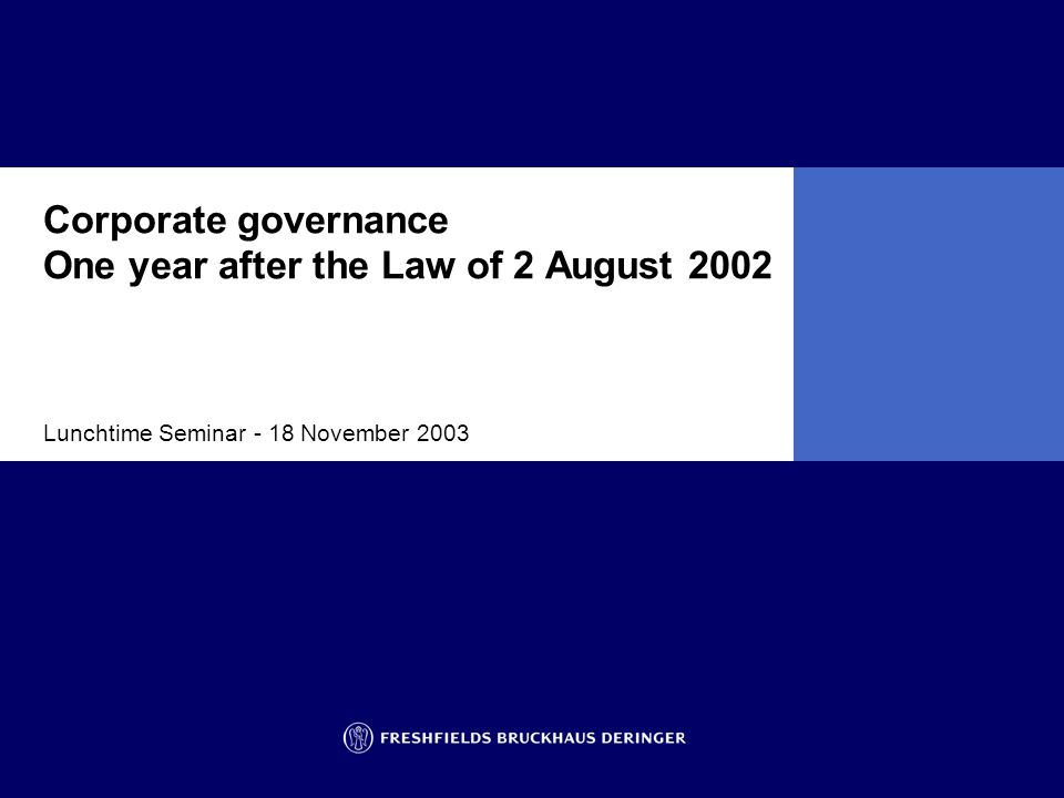 Lunchtime Seminar - 18 November 2003 Corporate governance One year after the Law of 2 August 2002