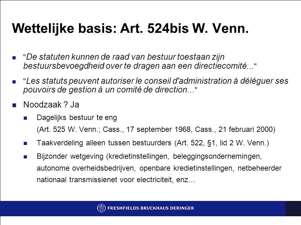 Overgangsregeling In werking sinds 1 september 2002 Toepasselijk op bestaande Directiecomités vanaf 22 augustus 2003 (art.