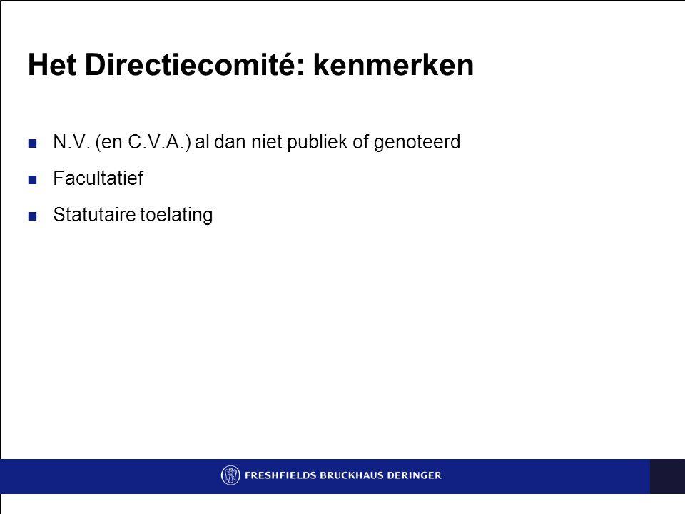 Het Directiecomité: bevoegdheid … bestuursbevoegdheid… , …pouvoirs de gestion… (Art.