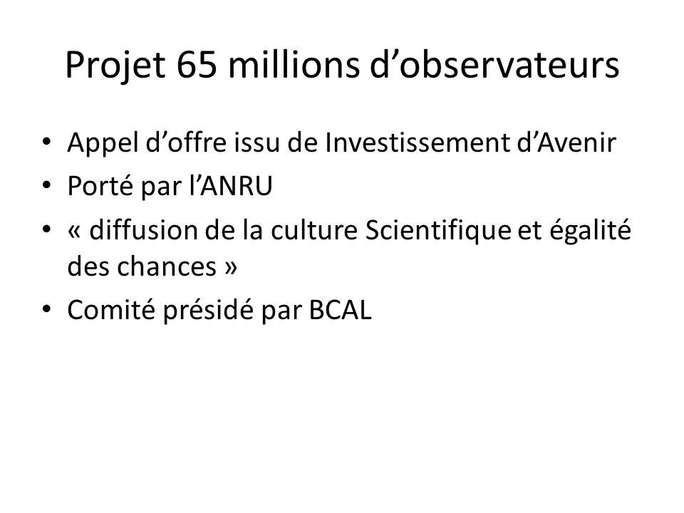 Projet 65 millions d'observateurs Appel d'offre issu de Investissement d'Avenir Porté par l'ANRU « diffusion de la culture Scientifique et égalité des