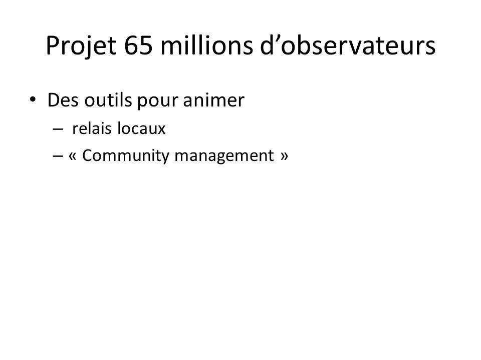 Des outils pour animer – relais locaux – « Community management » Projet 65 millions d'observateurs