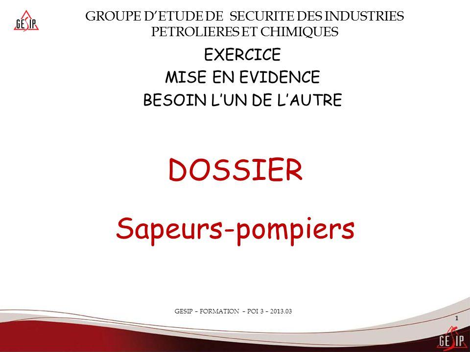 GROUPE D'ETUDE DE SECURITE DES INDUSTRIES PETROLIERES ET CHIMIQUES GESIP – FORMATION – ………………………….– 2012.02 1 GROUPE D'ETUDE DE SECURITE DES INDUSTRIE