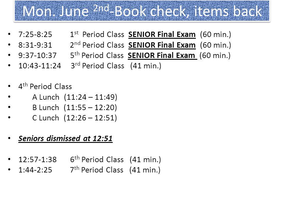 Mardi le 3 juin 2014 1 st Period Class (35 min.) Finish painting, awards, & FFF 2 nd Period Class (36 min.) See the rocket , awards, FFF 3 rd Period Class Final - ALL GRADES (90 min.) 4 th Period Class SENIOR Final Exam (60 min.) Same as 2 5 th Period Class See Tintin , awards, FFF A Lunch (11:24 – 11:49) B Lunch (11:55 – 12:20) C Lunch (12:26 – 12:51) Seniors dismissed at 12:51 6 th Period Class (41 min.) Same as 5 7 th Period Class (41 min.) Same as 2, 4